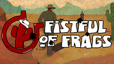 Fistful of Frags - A first person shooter game set in the Wild West!